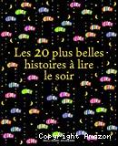 Les 20 plus belles histoires à lire le soir