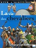 Vie des chevaliers (La)